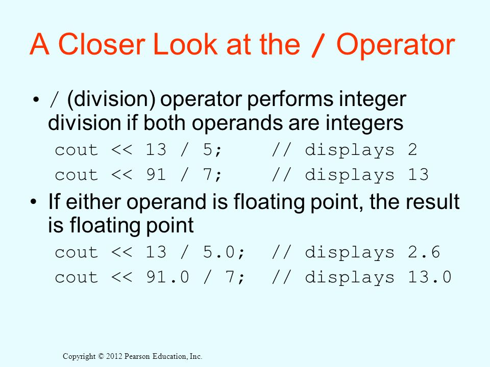 A Closer Look at the / Operator