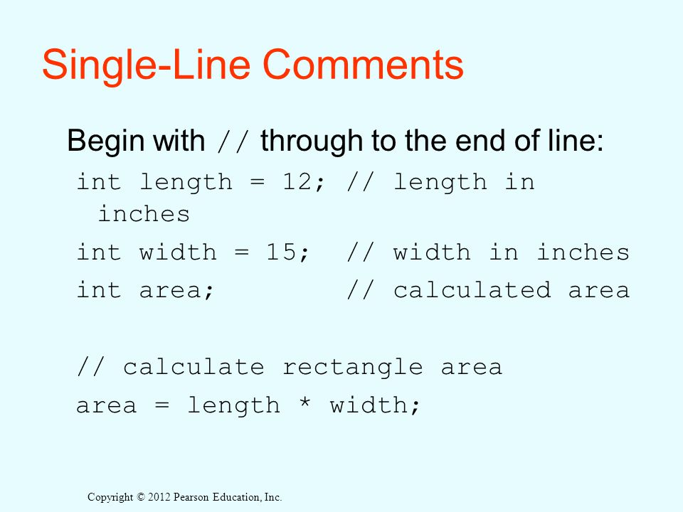 Single-Line Comments Begin with // through to the end of line: