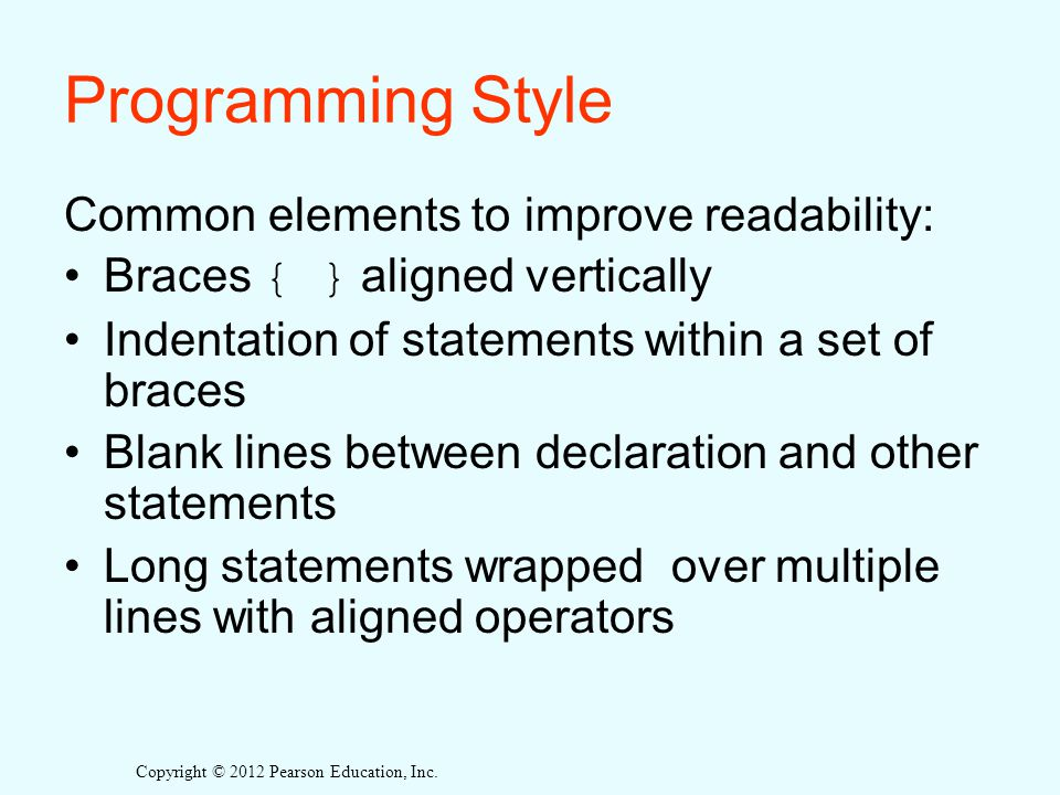 Programming Style Common elements to improve readability:
