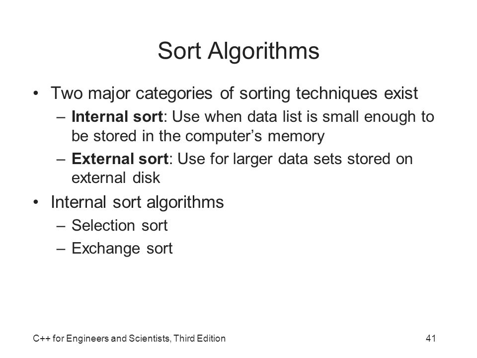 Sort Algorithms Two major categories of sorting techniques exist