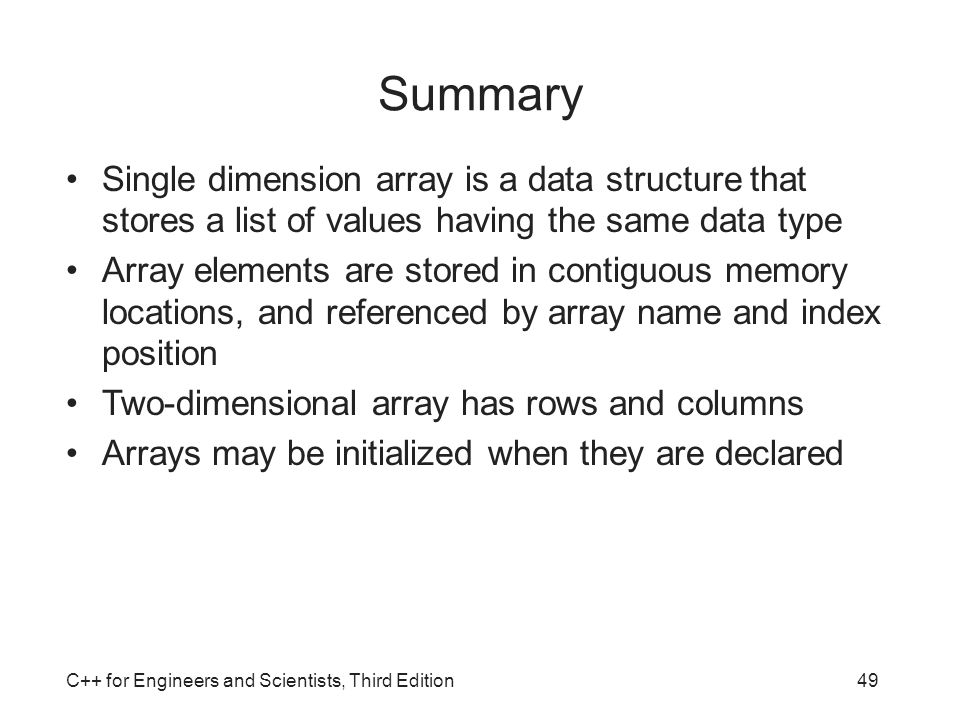 Summary Single dimension array is a data structure that stores a list of values having the same data type.