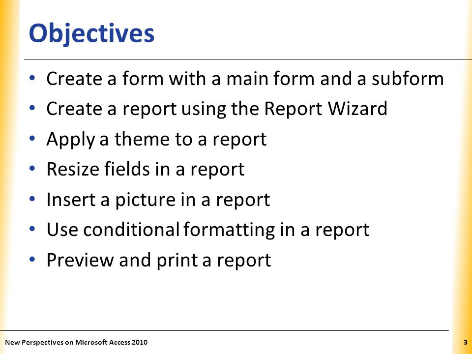 Objectives Create a form with a main form and a subform
