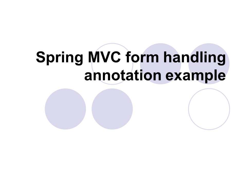Spring MVC form handling annotation example