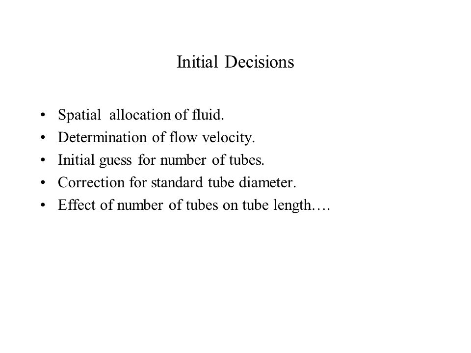 Initial Decisions Spatial allocation of fluid.