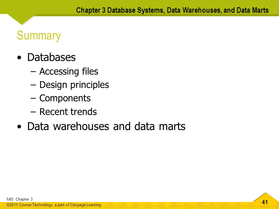 Summary Databases Data warehouses and data marts Accessing files