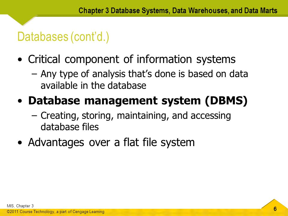 Databases (cont'd.) Critical component of information systems