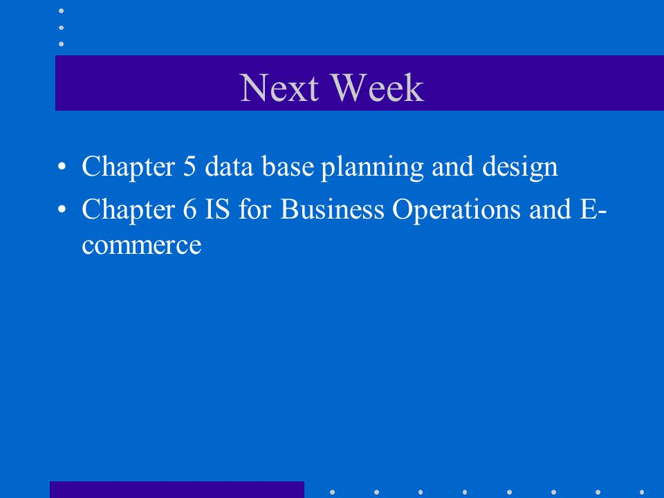 Next Week Chapter 5 data base planning and design