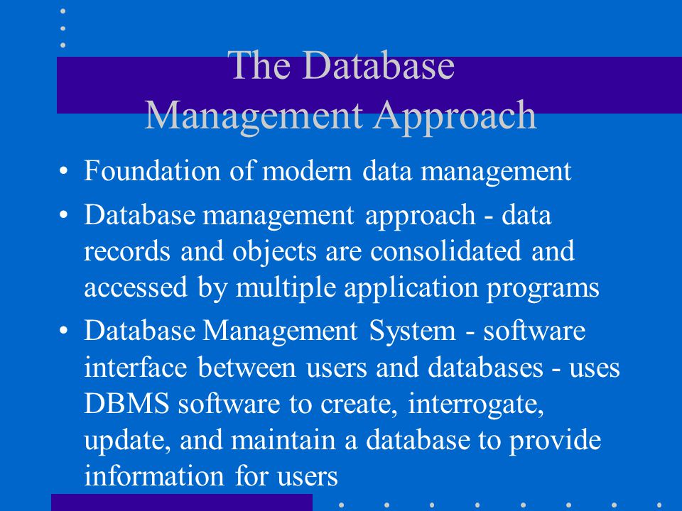 The Database Management Approach
