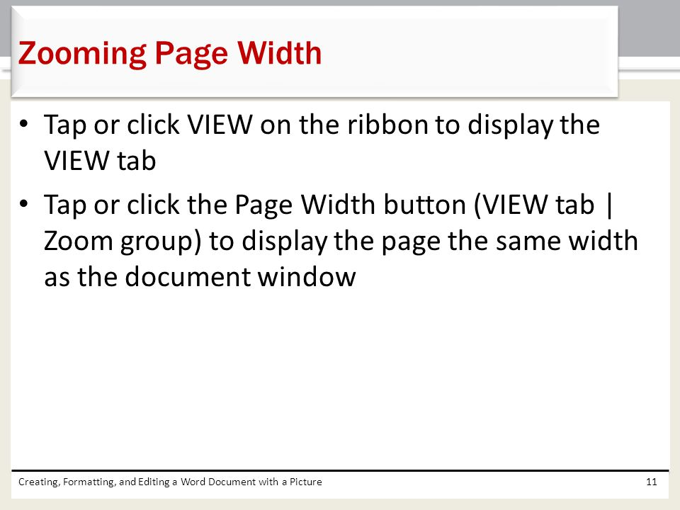Zooming Page Width Tap or click VIEW on the ribbon to display the VIEW tab.