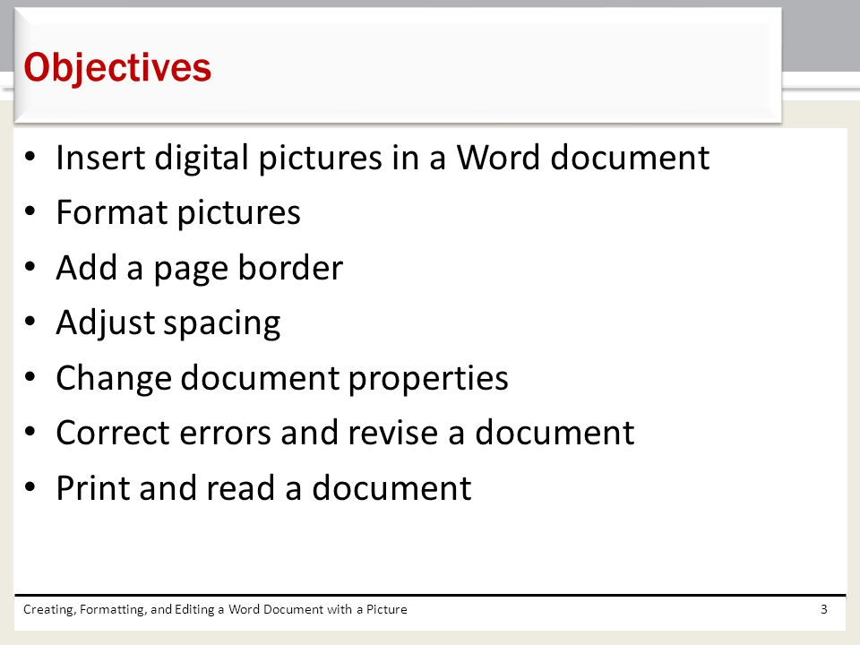 Objectives Insert digital pictures in a Word document Format pictures