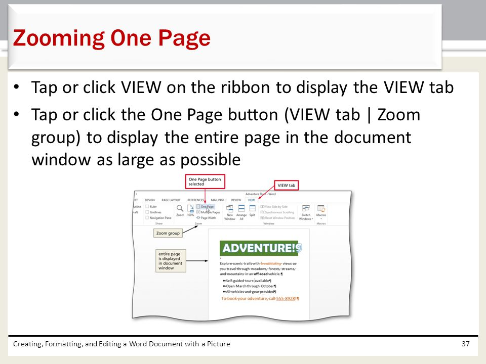 Zooming One Page Tap or click VIEW on the ribbon to display the VIEW tab.