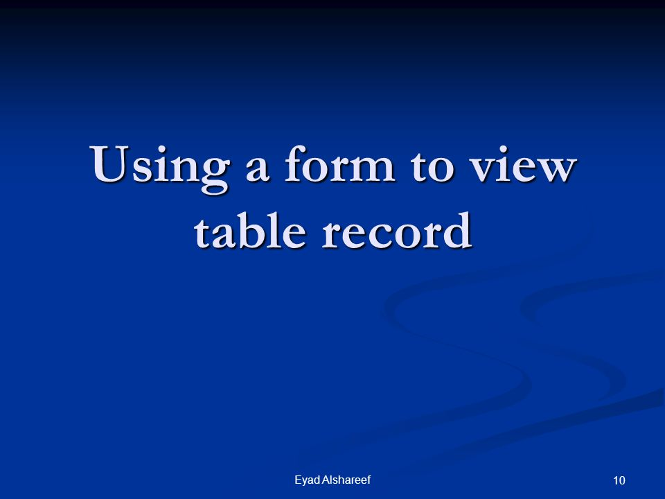 Using a form to view table record