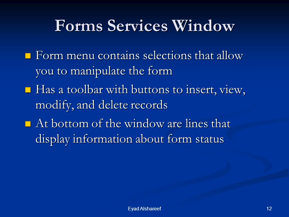 Forms Services Window Form menu contains selections that allow you to manipulate the form.