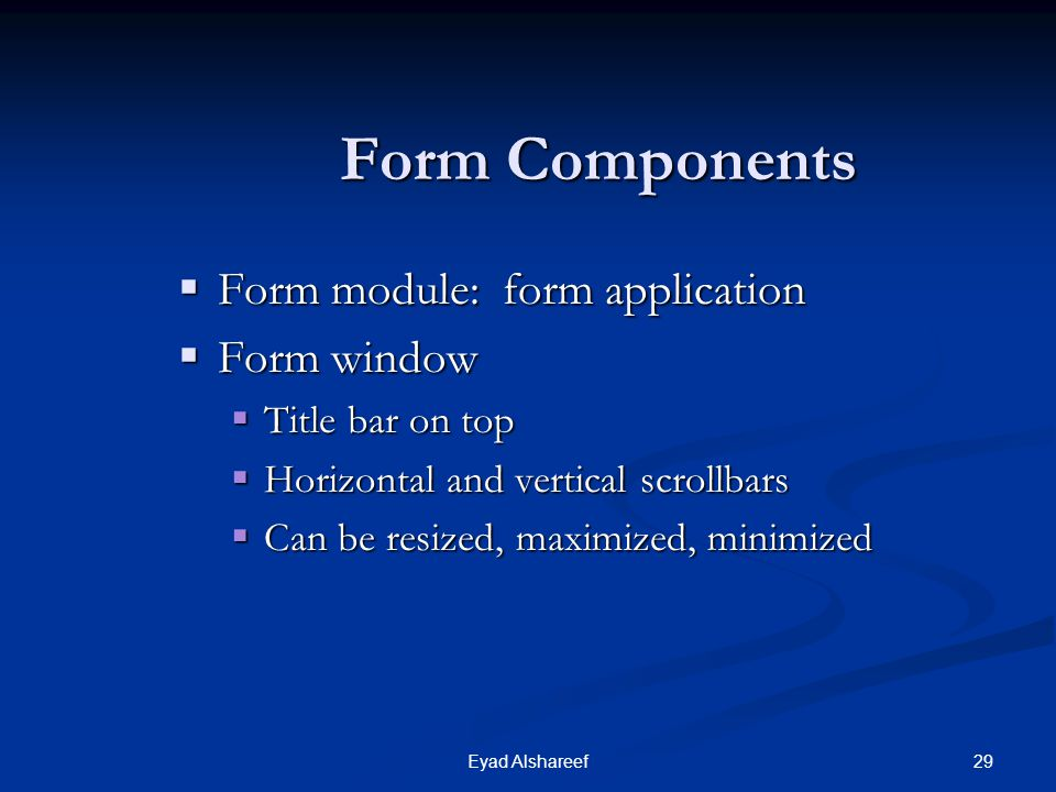 Form Components Form module: form application Form window