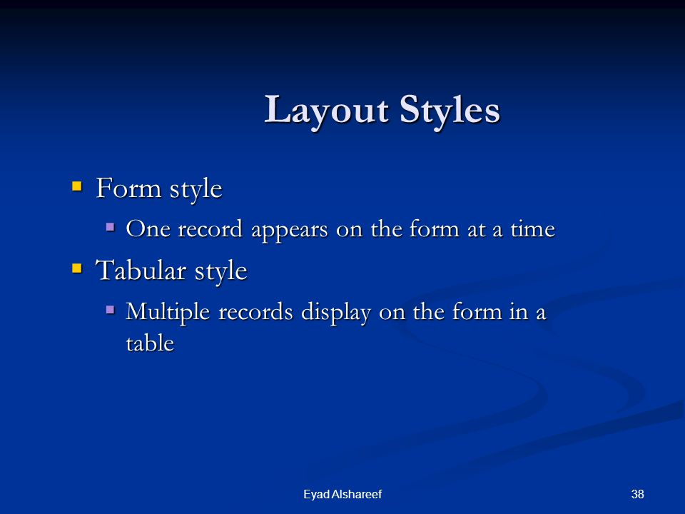 Layout Styles Form style Tabular style