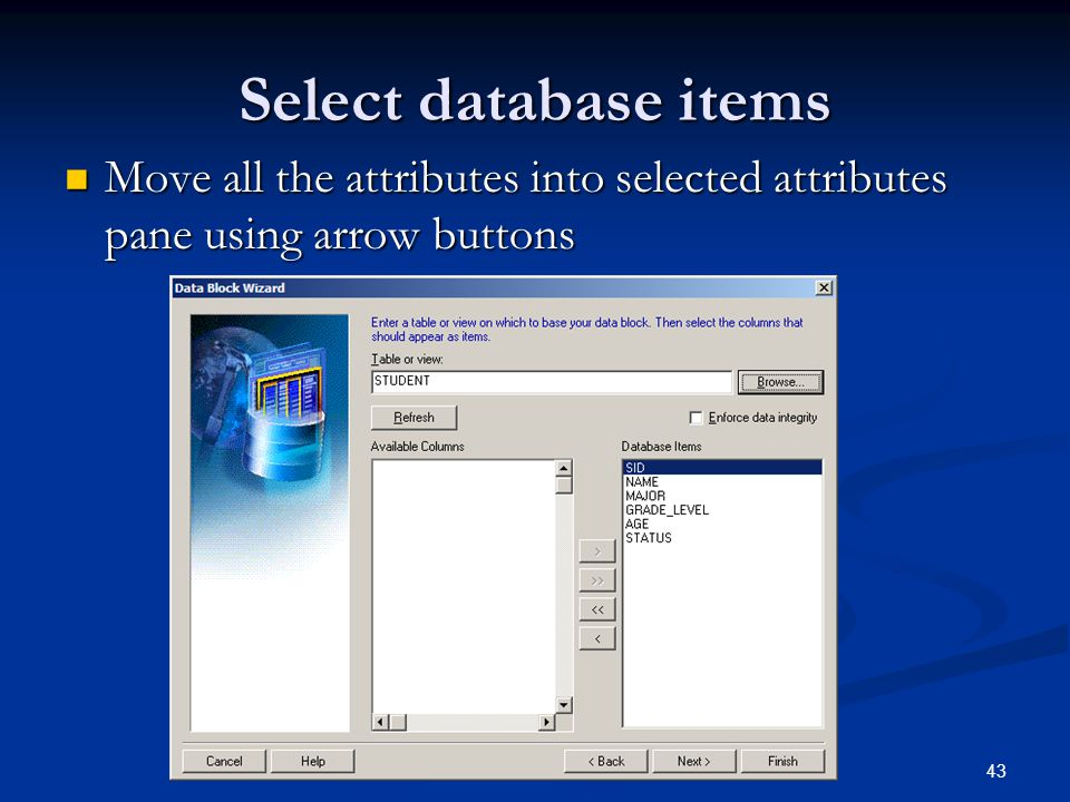 Select database items Move all the attributes into selected attributes pane using arrow buttons.