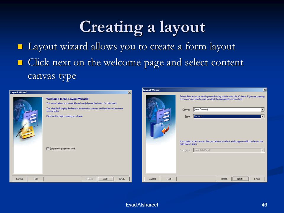 Creating a layout Layout wizard allows you to create a form layout