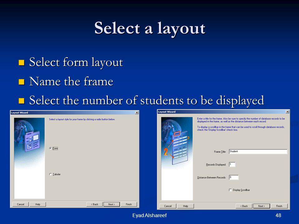 Select a layout Select form layout Name the frame