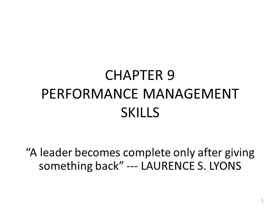 CHAPTER 9 PERFORMANCE MANAGEMENT SKILLS