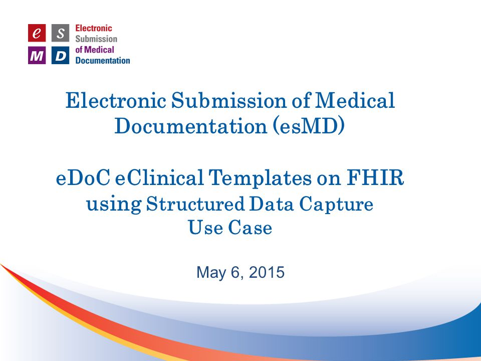 Electronic submission of medical documentation esmd edoc electronic submission of medical documentation esmd edoc eclinical templates on fhir using structured data pronofoot35fo Images