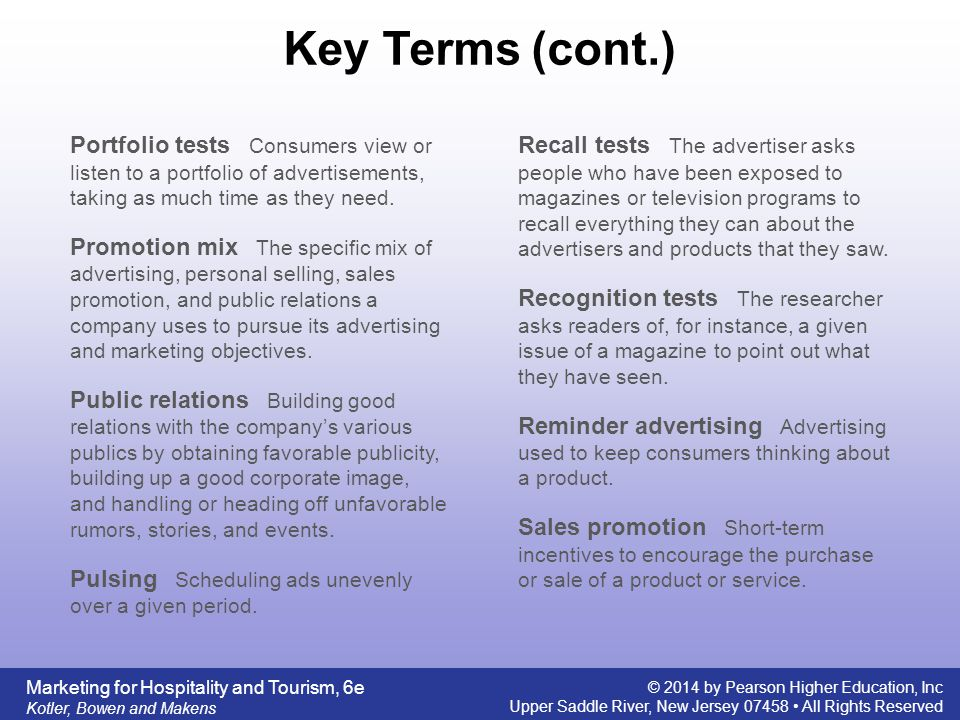 Key Terms (cont.) Portfolio tests Consumers view or listen to a portfolio of advertisements, taking as much time as they need.