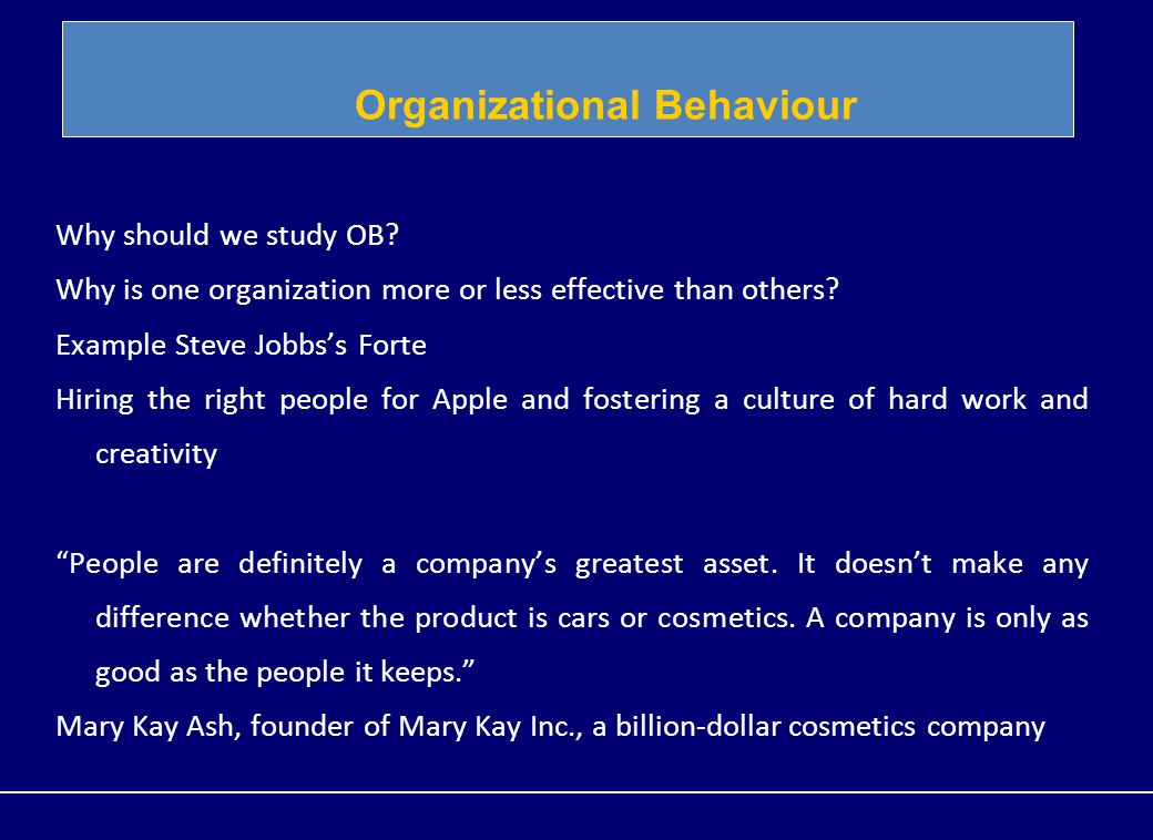 organisation and behaviour of apple and Organizational theory on apple inc 1introduction power is a measurement of an actor's ability to influence the behavior, thoughts or activities of another actor.