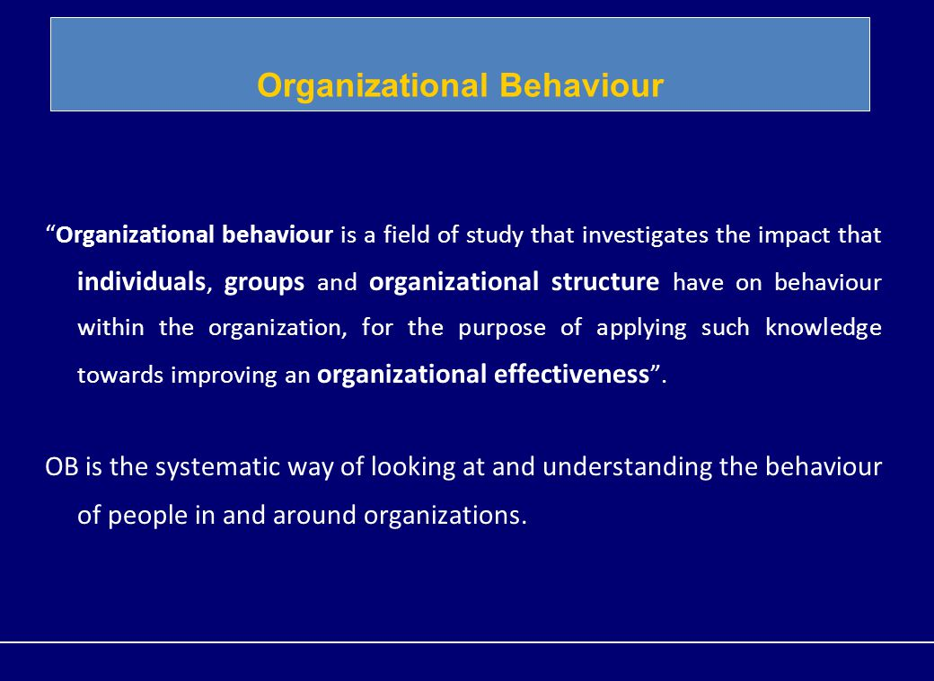 organizational behavior and its impact on Organizational behavior and human decision processes publishes fundamental research in organizational behavior, organizational psychology, and human.