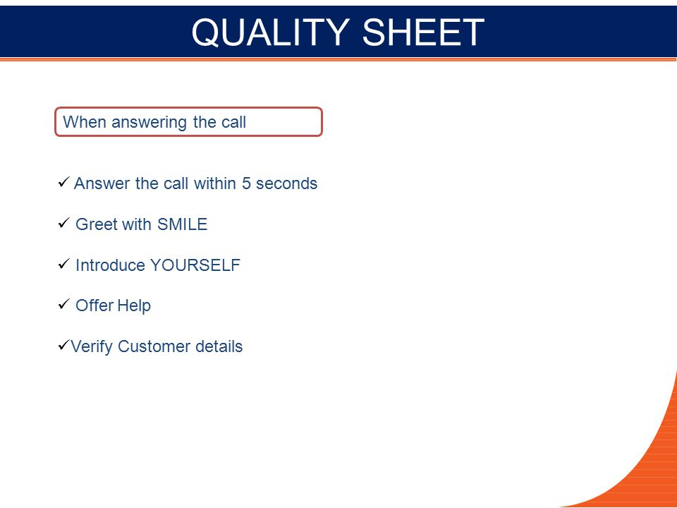QUALITY SHEET When answering the call Answer the call within 5 seconds