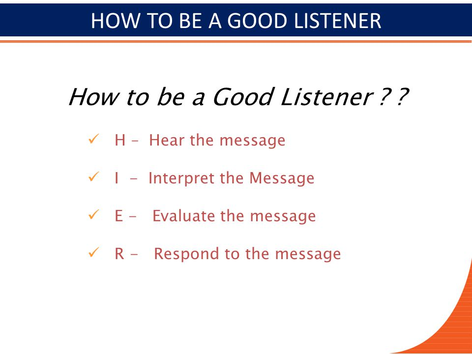 being good listener essay Essays are you a good listener are you a good listener  i am an analytical listener because i want to make sure that i understand exactly what is being conveyed to me is interpreted in the corrected manner therefore, i can advise the individual correctly, and the situation is familiar to me  we will write a custom essay sample on.