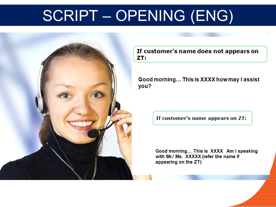 SCRIPT – OPENING (ENG) If customer's name does not appears on ZT: