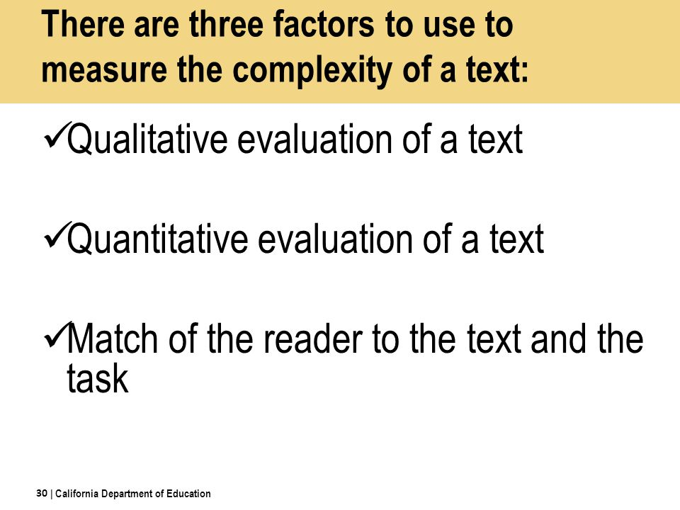 There are three factors to use to measure the complexity of a text: