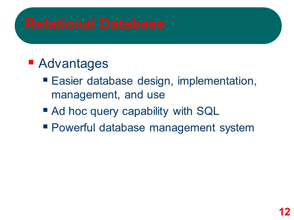 three benefits of a relational database Advantages and disadvantages of dbms over traditional file processing system the principal advantages of dbms over file processing system: programs do not have to be modified when types of unrelated data are added to or deleted from the database.