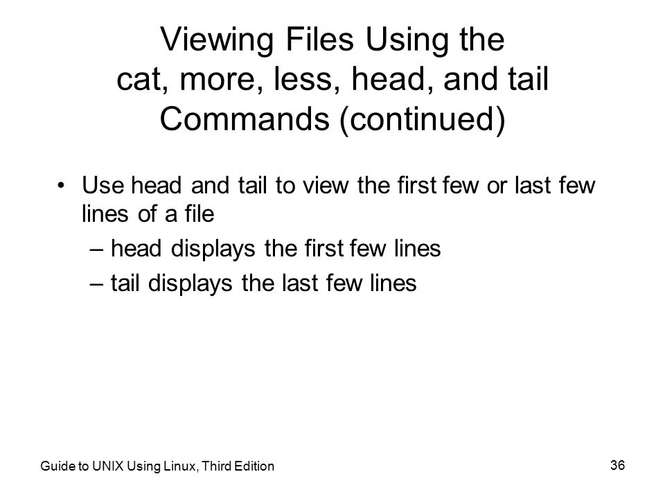 Viewing Files Using the cat, more, less, head, and tail Commands (continued)
