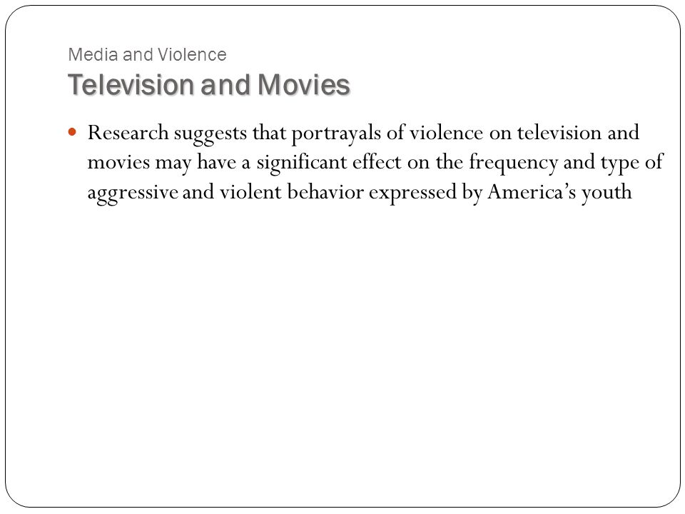 violence in television movies and video Researchers administered measures of adult tv-violence viewing and adult aggressive behavior videos psycinfo psycarticles more publications & databases about apa governance directorates and programs policy statements press room advertise with us.