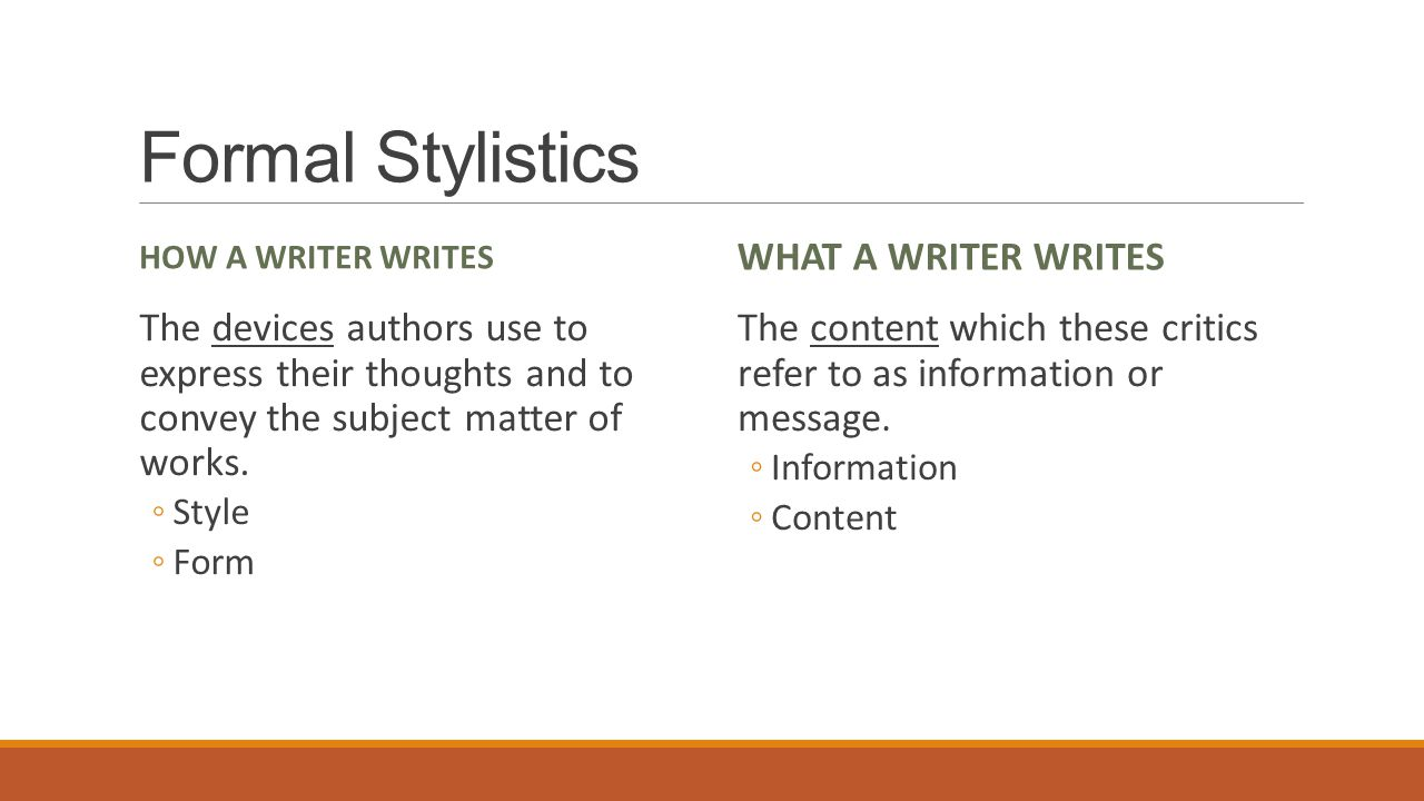 Formal Stylistics What a writer Writes
