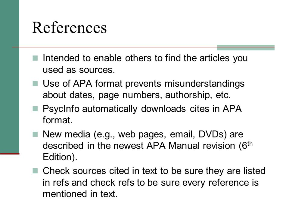 References Intended to enable others to find the articles you used as sources.