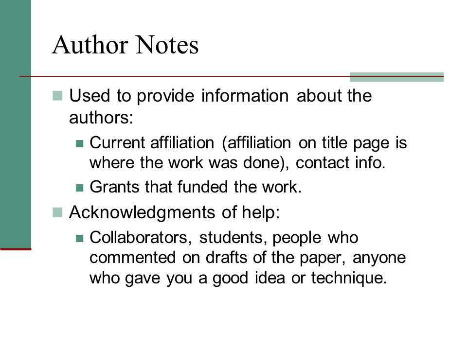 Author Notes Used to provide information about the authors: