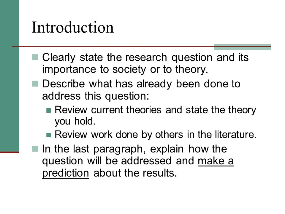 Introduction Clearly state the research question and its importance to society or to theory.