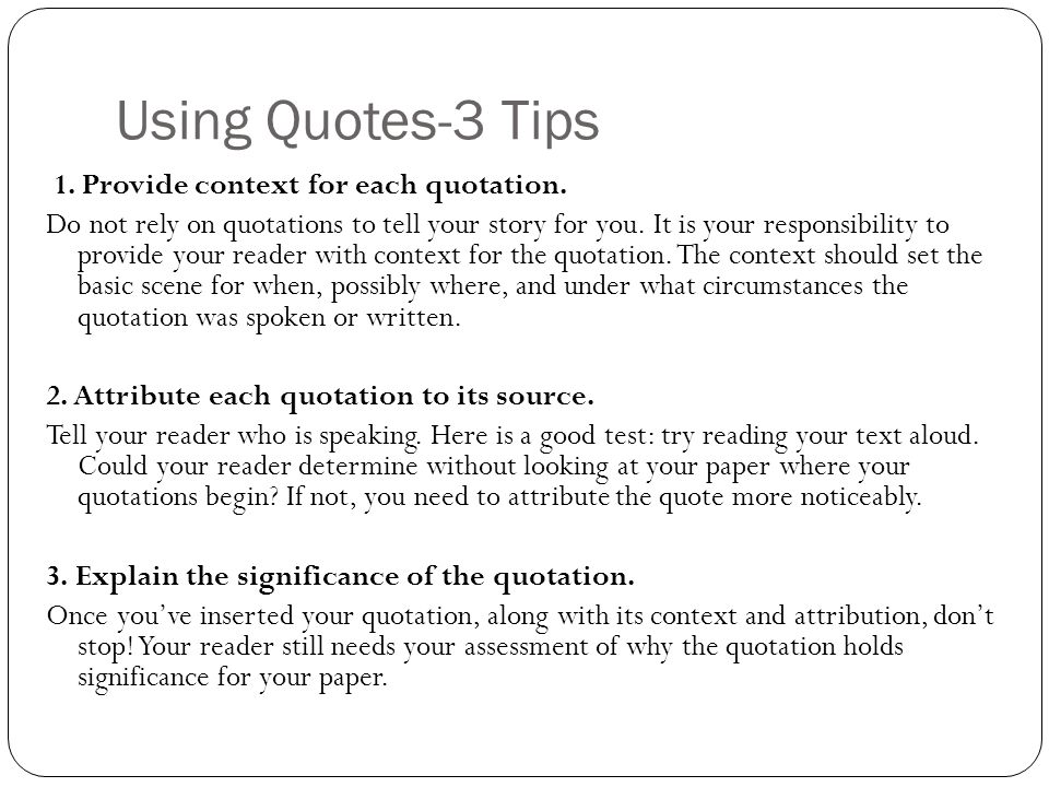 Using Quotes-3 Tips 1. Provide context for each quotation.