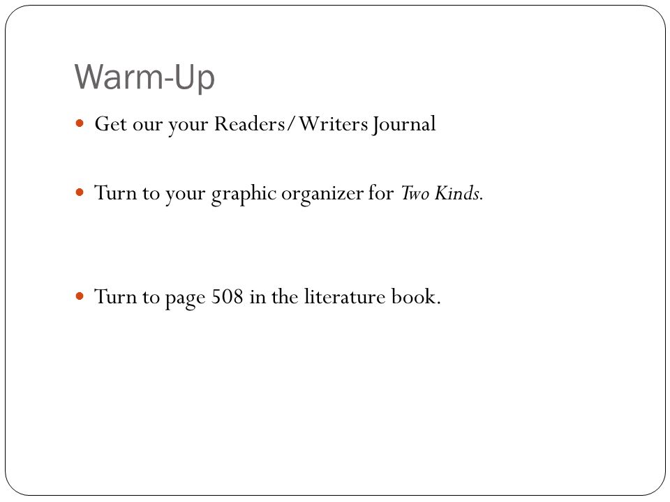 Warm-Up Get our your Readers/Writers Journal