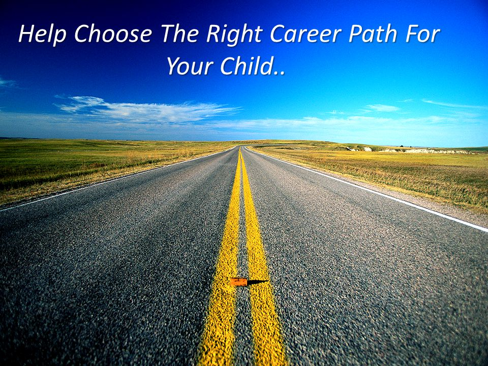 how to help your child figure out a career path