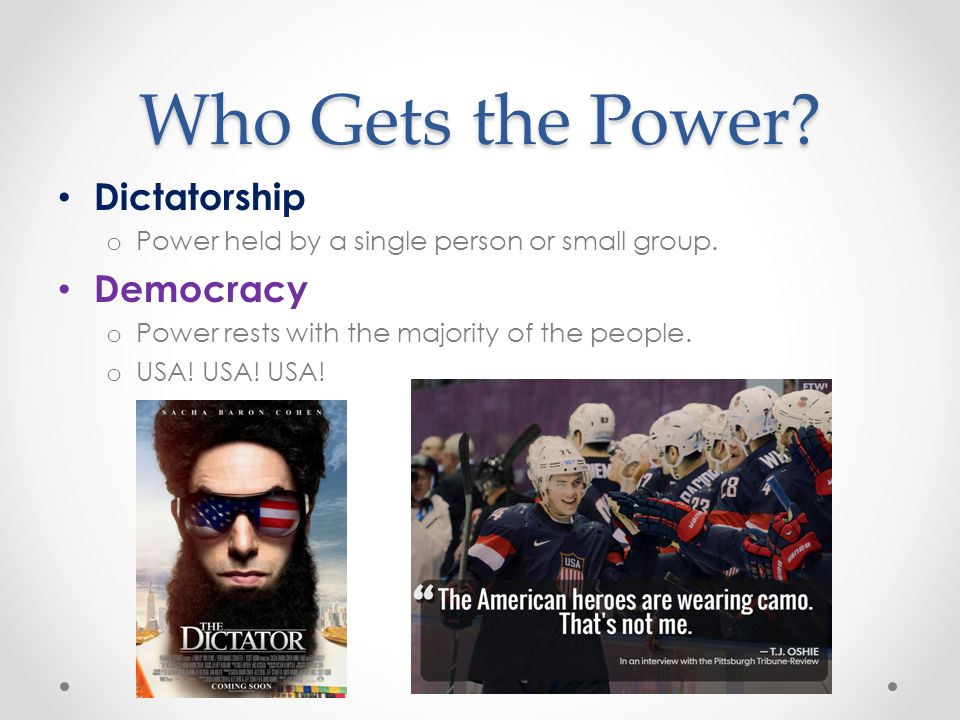Who Gets the Power Dictatorship Democracy