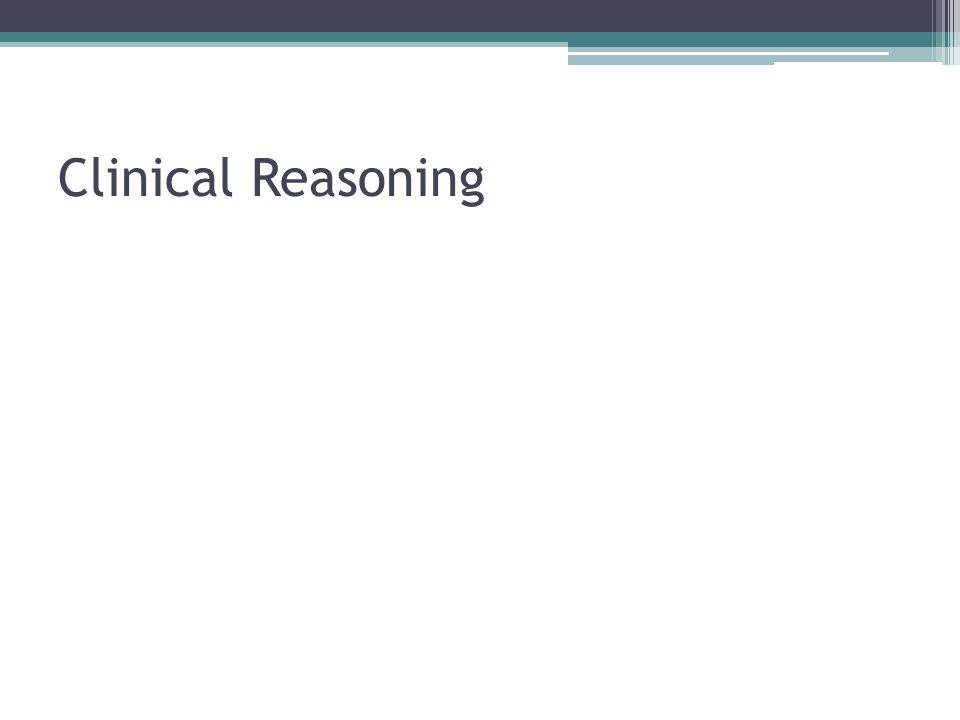 occupational therapy clinical reasoning The clinical reasoning of an occupational therapy assistant kathleen doyle lyons, ms, otr/l,is doctoral student, boston university, boston, massachusetts 02215 klyons@buedu.