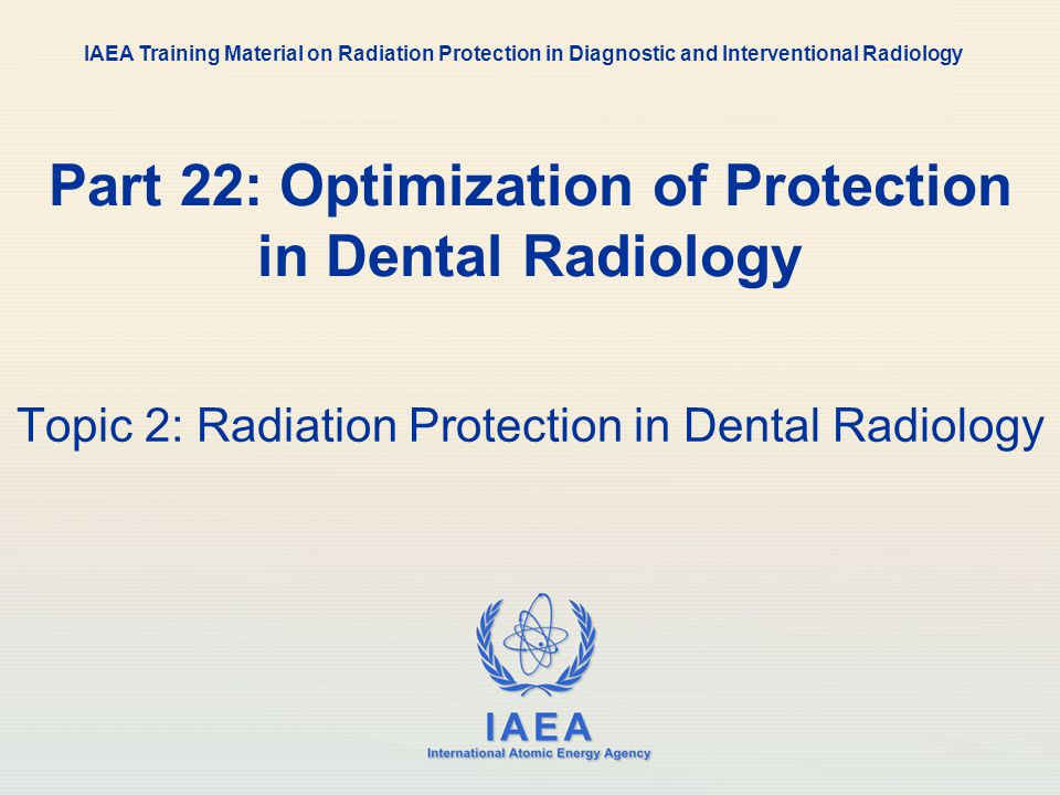 radiation protection in dentistry Radiation protection in dentistry radiation protection series publication no 10, december 2005 (arpansa) should be used by the board and practice accreditation.