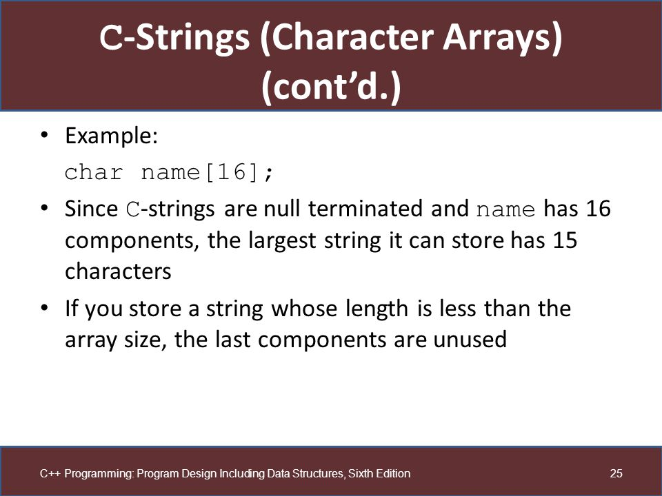 C-Strings (Character Arrays) (cont'd.)