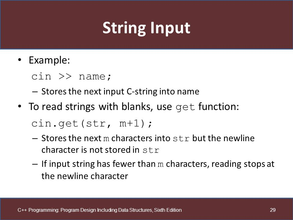 String Input Example: cin >> name;