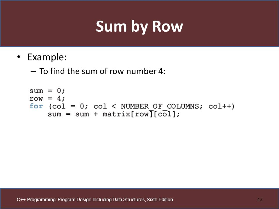 Sum by Row Example: To find the sum of row number 4: