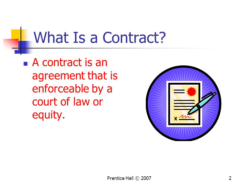 What Is a Contract. A contract is an agreement that is enforceable by a court of law or equity.