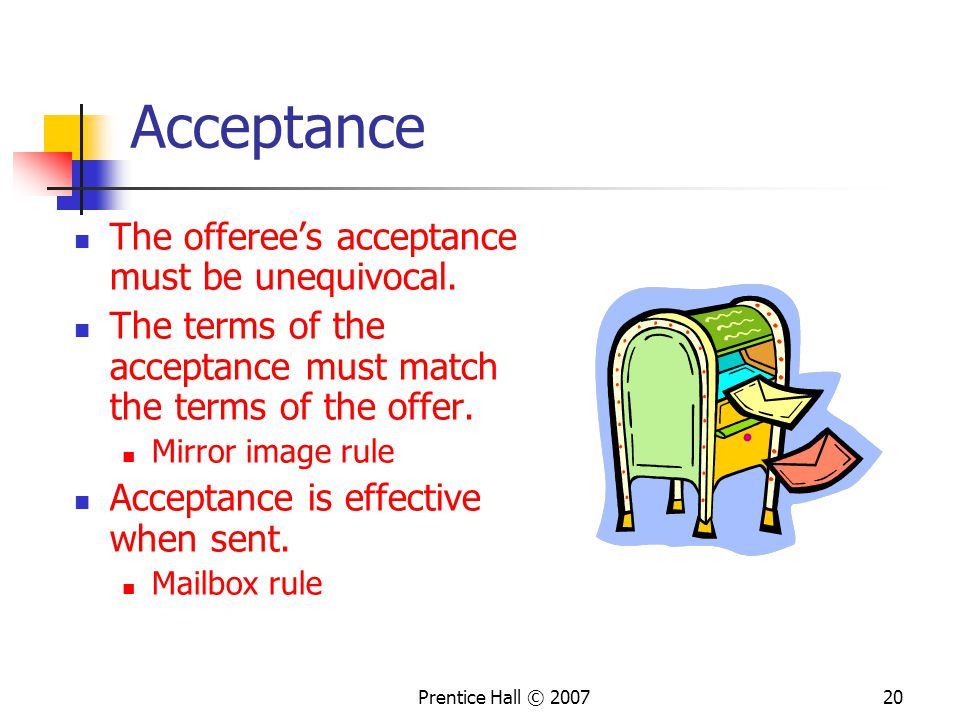 Acceptance The offeree's acceptance must be unequivocal.