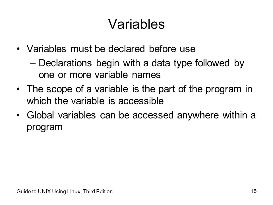 Variables Variables must be declared before use